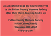 All Adoptable Dogs are now transferred to the Fulton County Humane Society after thier three day stay hold is up. Fulton County Humane Society 14720 Co. Rd. J, Wauseon, OH 43567 419-349-3841