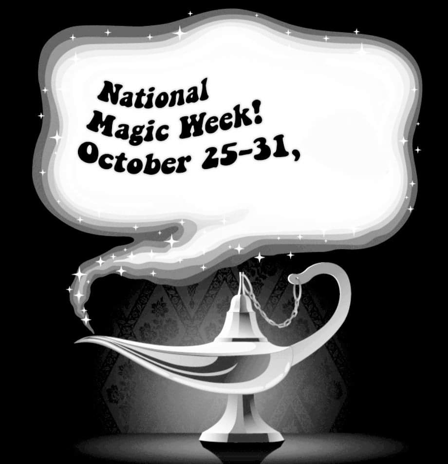 National Magic Week! Oct 25-31; Magic Corner, Fulton St., Wauseon, OH .  Check out their FaceBook pa
