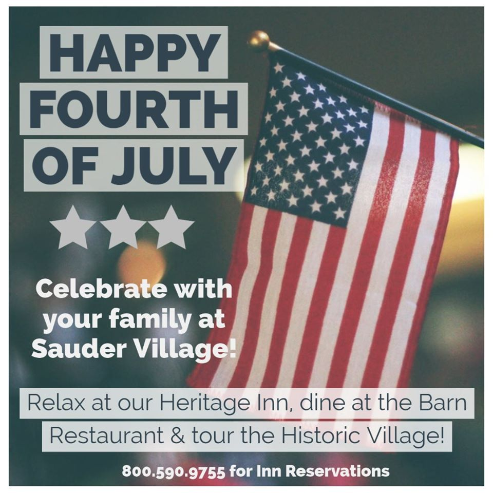 Old Fashion 4th of July at Sauder Village this weekend!