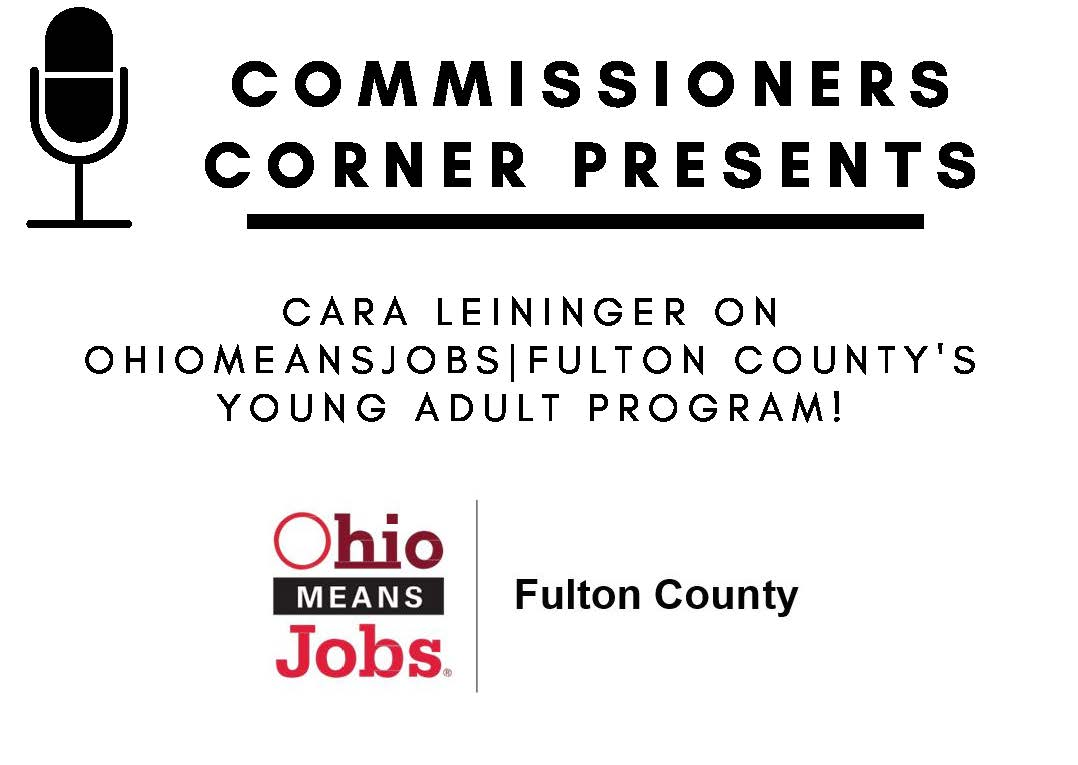 Commissioners Corner Flyer on OhioMeansJobs|Fulton County Young Adults Program