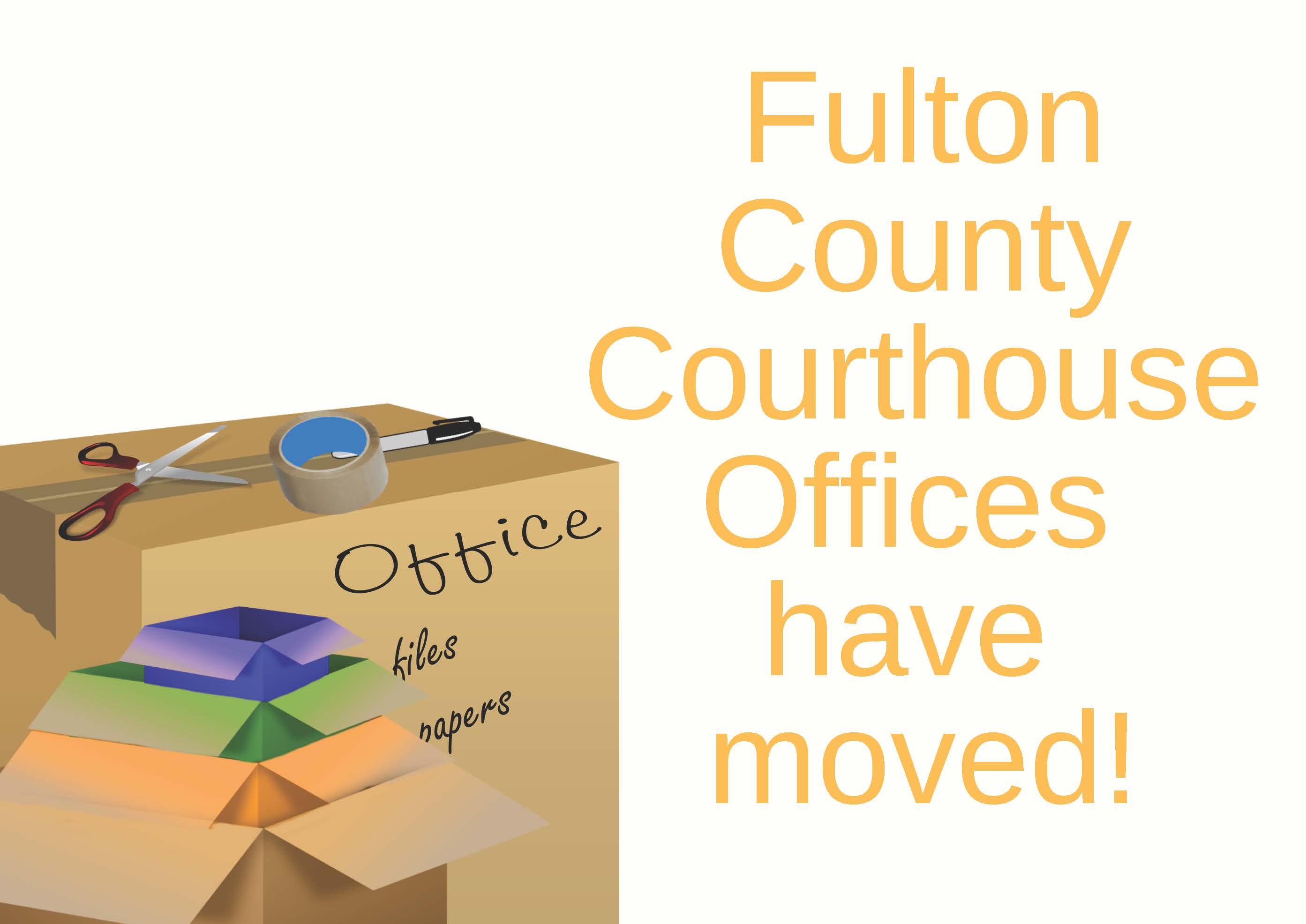 Fulton County Courthouse Offices have moved!